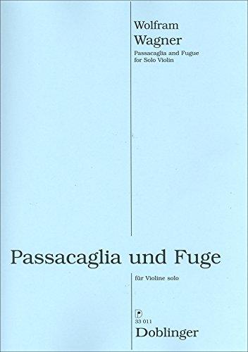 """""""Passacaglia und Fuge"""" Ausgabe für Violine Solo von Wolfram Wagner"""