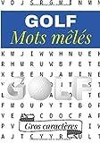 Golf mots mêlés: Cahier d'exercices pour adultes | 40 puzzles de recherche de mots et de brouillage | Trouvez plus de 400 mots sur le vocabulaire du ... | Puzzle de mots difficile, gros caractères.