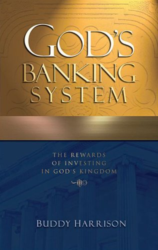 God's Banking System: The Rewards of Investing in God's Kingdom (English Edition)