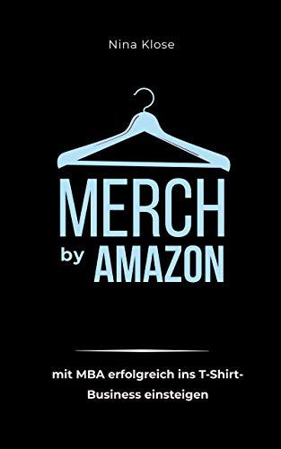 Merch by Amazon: mit MBA erfolgreich ins T-Shirt-Business einsteigen