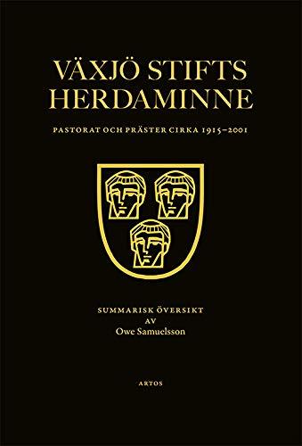 Växjö stifts herdaminne : pastorat och präster cirka 1915-2001