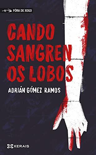 Cando sangren os lobos (INFANTIL E XUVENIL - FÓRA DE XOGO E-book) (Galician Edition)