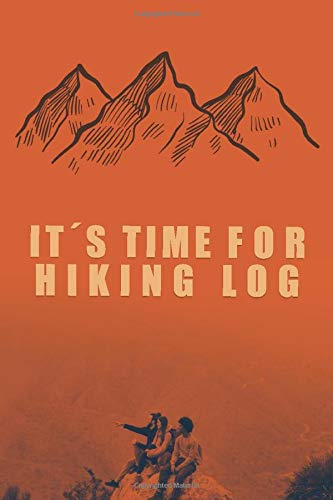 IT´S TIME FOR HIKING LOG: A Journal campsite logbook for families who enjoy camping together With Prompts To Write In and Trail Log Book, Hiker's ... Great Gift Hiking , Keep Track Of Your Hikes