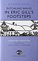 DITCHLING WALKS: IN ERIC GILL'S FOOTSTES