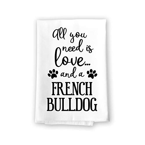 Honey Dew Gifts Funny Towels, All You Need is Love and a French Bulldog Towel, Dish Towel, Dog Decor, Multi-Purpose Dog Lovers Kitchen Towel, 27 inch by 27 inch Cotton Flour Sack Towel