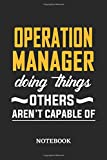 Operation Manager Doing Things Others Aren't Capable of Notebook: 6x9 inches - 110 graph paper, quad ruled, squared, grid paper pages • Greatest ... Job Journal Utility • Gift, Present Idea