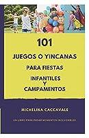 101 Juegos O Yincanas Para Fiestas Infantiles Y Campamentos