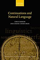 Continuations and Natural Language (Oxford Studies in Theoretical Linguistics)