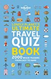 Lonely Planet's Ultimate Travel Quiz Book - Lonely Planet