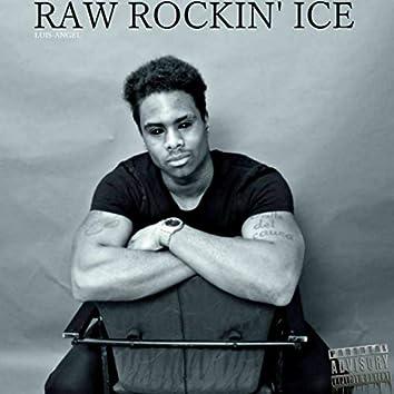 Raw Rockin' Ice