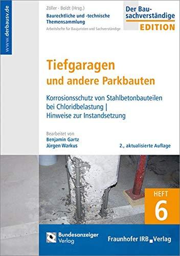 Baurechtliche und -technische Themensammlung. Heft 6: Tiefgaragen und andere Parkbauten.: Korrosionsschutz von Stahlbetonbauteilen bei Chloridbelastung | Hinweise zur Instandsetzung.