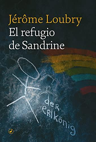 El refugio de Sandrine de Jérôme Loubry