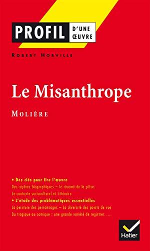 Le Misanthrope: Analyse littéraire de l'oeuvre (Profil d'une oeuvre)