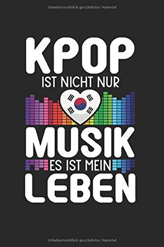 K-Pop Ist Nicht Nur Musik - Es Ist Mein Leben: Din A5 Kariertes Heft (Kariert) Für K-Pop Kpop Merch Popmusik   Notizbuch Tagebuch Planer Südkorea ... Genre Musikgenre Musikrichtung Party Notebook