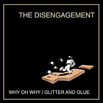 Why Oh Why / Glitter and Glue