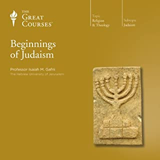 Beginnings of Judaism                   Written by:                                                                                                                                 The Great Courses,                                                                                        Isaiah M. Gafni                               Narrated by:                                                                                                                                 Isaiah M. Gafni                      Length: 12 hrs and 18 mins     5 ratings     Overall 4.6