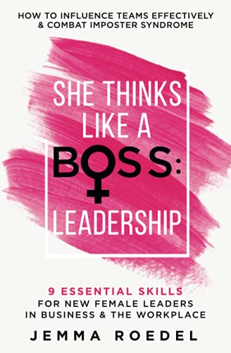 Compare Textbook Prices for She Thinks Like a Boss : Leadership: 9 Essential Skills for New Female Leaders in Business and the Workplace. How to Influence Teams Effectively and Combat Imposter Syndrome  ISBN 9798506694496 by Roedel, Jemma