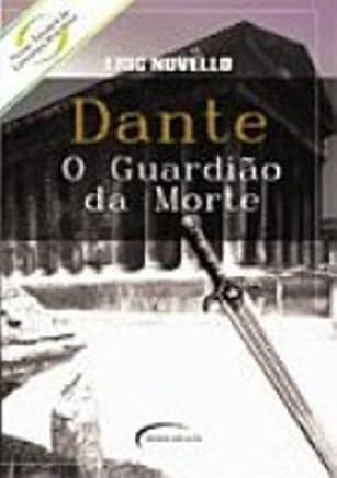 Dante. O Guardiao Da Morte