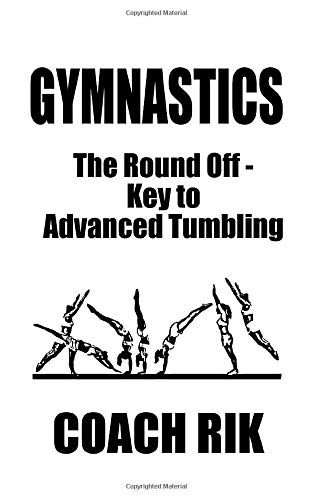 GYMNASTICS: The Round Off - Key to Advanced Tumbling