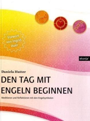 Den Tag mit Engeln beginnen von Hutter. Daniela (2008) Broschiert