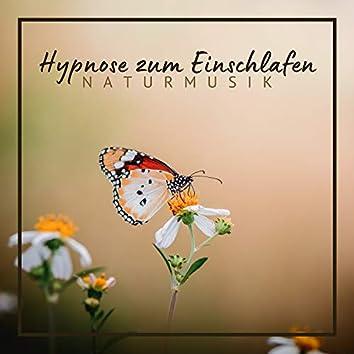 Hypnose zum Einschlafen: Naturmusik für tiefen und erholsamen Schlaf