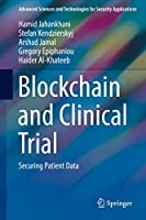 Blockchain and Clinical Trial: Securing Patient Data (Advanced Sciences and Technologies for Security Applications)