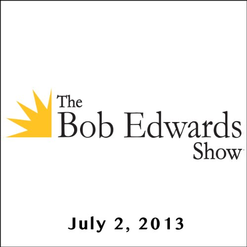 The Bob Edwards Show, Jonathan Lyons and Alysia Abbott, July 2, 2013 cover art