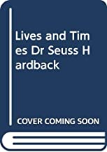 Lives and Times: Dr Seuss (Lives and Times) (Lives & Times)