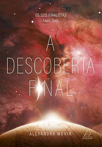 A Descoberta Final: Os seis finalistas - livro dois: 2