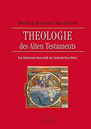 Theologie des Alten Testaments: Die bleibende Botschaft der hebräischen Bibel