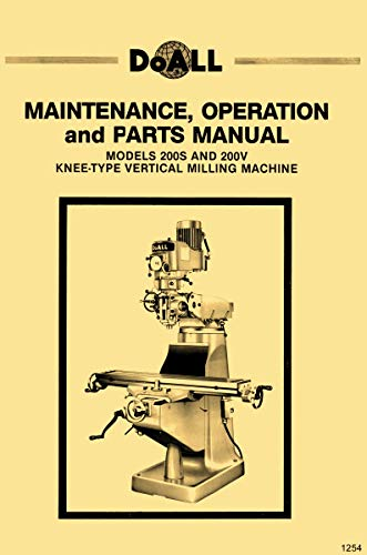 Great Features Of DoAll 200S & 200V Vertical Milling Machines Owners, Operator's, and Parts Manual