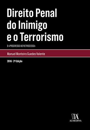 Direito Penal do Inimigo e o Terrorismo (Monografias)