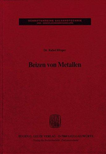 Beizen von Metallen (Schriftenreihe Galvanotechnik)