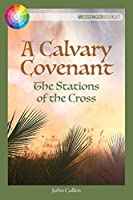 A Calvary Covenant: The Stations of the Cross