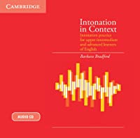 Intonation in Context Audio CD: Intonation Practice for Upper-intermediate and Advanced Learners of English