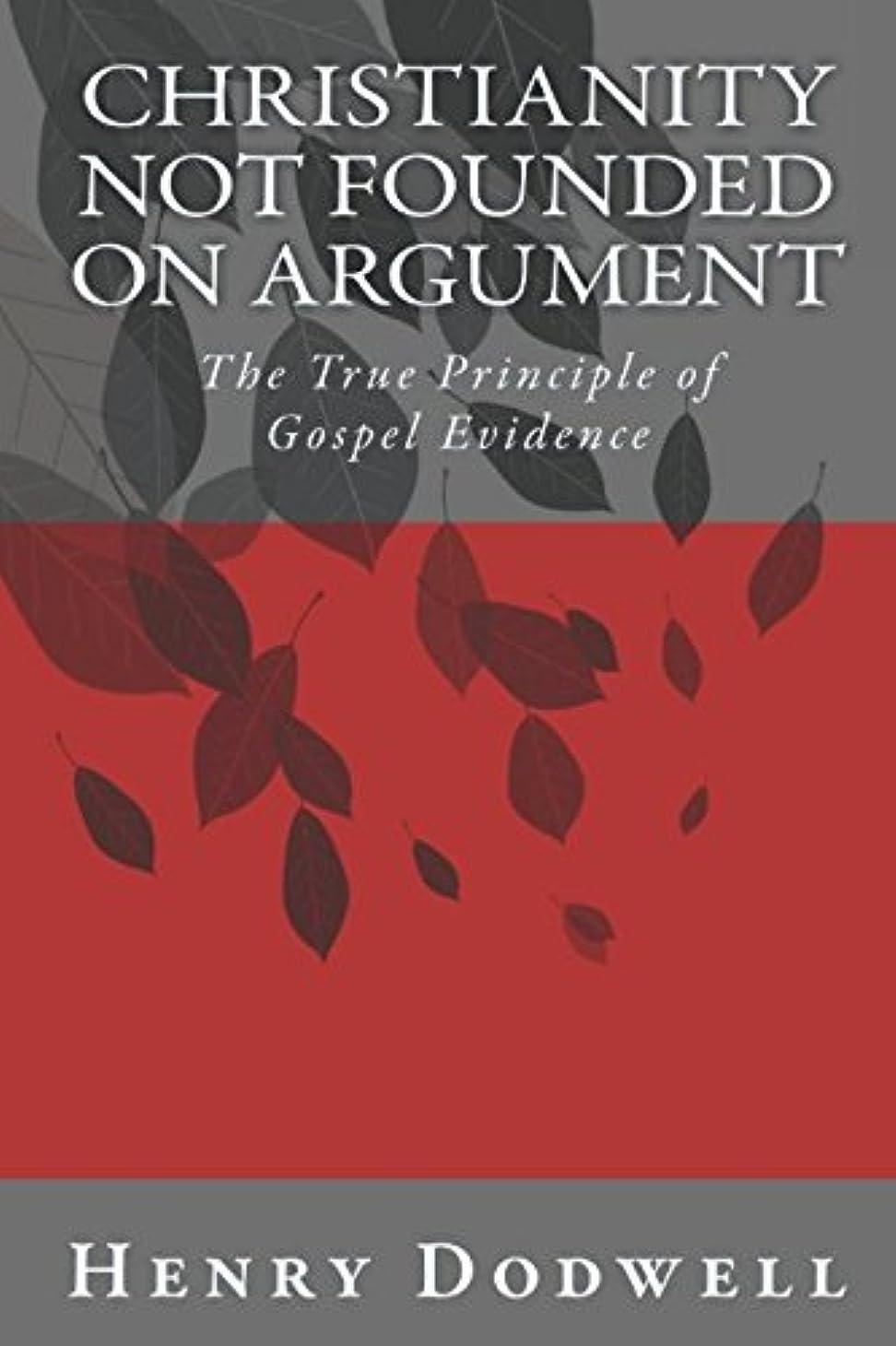 トランスペアレントスライムアライメントChristianity Not Founded on Argument: The True Principle of Gospel Evidence