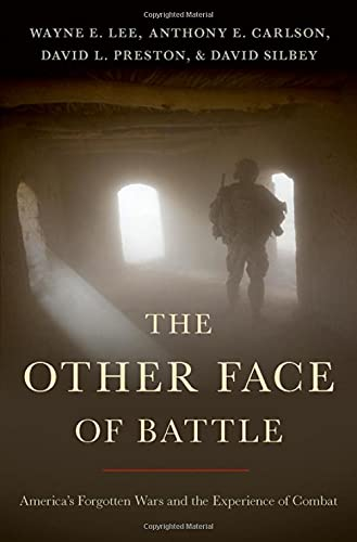 Image of The Other Face of Battle: America's Forgotten Wars and the Experience of Combat