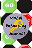 Metal Detecting Journal:: Metal Detecting Log Book: Keep Track of your Metal Detecting Statistics & Improve your Skills   Gift for Metal Detectorist and Coin Whisperer