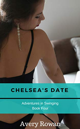 Chelsea's Date: A Wife Swapping Tale (Adventures in Swinging Book 4) (English Edition)