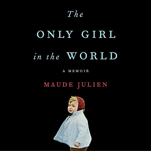 The Only Girl in the World audiobook cover art