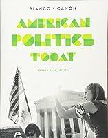 American Politics Today: Core Edition