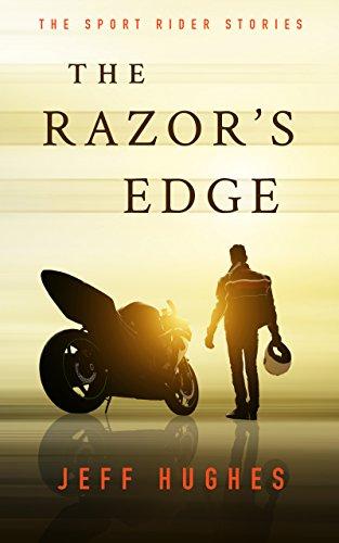 The Razor's Edge: The Sport Rider Stories