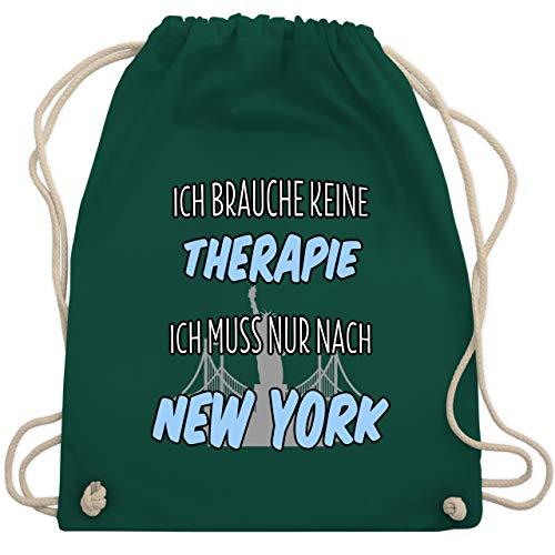 Städte - Ich brauche keine Therapie ich muss nur nach New York - Unisize - Dunkelgrün - rucksack new york - WM110 - Turnbeutel und Stoffbeutel aus Bio-Baumwolle