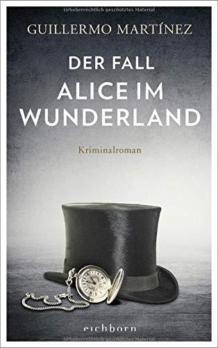 Buchseite und Rezensionen zu 'Der Fall Alice im Wunderland: Kriminalroman' von Guillermo Martínez