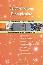 Betamethasone Dipropionate; Complete Self-Assessment Guide