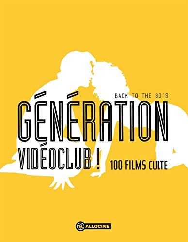 Génération vidéoclub ! - Back to the 80's - 100 films culte