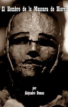 El Hombre de la Mascara de Hierro por Alejandro Dumas