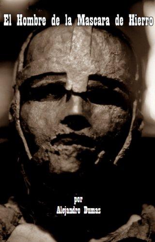 El Hombre de la Mascara de Hierro por Alejandro Dumas (Nueva Version en Espanol)