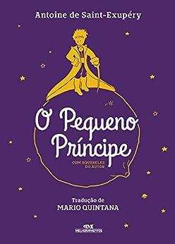 O pequeno príncipe por [Antoine de Saint-Exupéry, Mario Quintana]