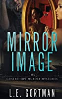 Mirror Image: The Centrehope Murder Mysteries